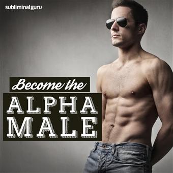 Subliminal Guru - Become the Alpha Male