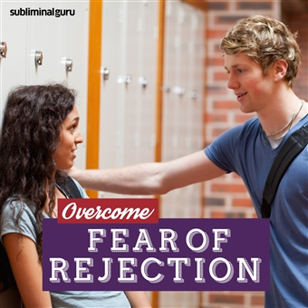 How to overcome fear of rejection dating