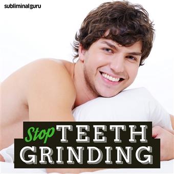 Subliminal Guru Stop Teeth Grinding
