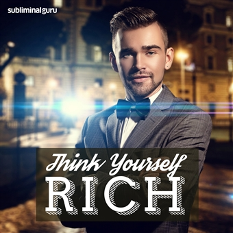 Subliminal Guru - Think Yourself Rich